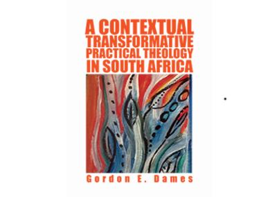 A Contextual Transformation Practical Theology in South Africa